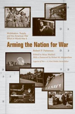 Arming the Nation for War: Mobilization, Supply, and the American War Effort in World War II (BOK)
