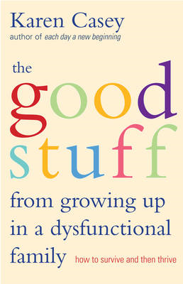 Good Stuff from Growing Up in a Dysfunctional Family (BOK)