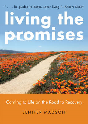 Living the Promises: Coming to Life on the Road to Recovery (BOK)