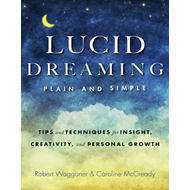 Lucid Dreaming, Plain and Simple (BOK)