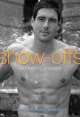 Show-Offs: Gay Erotic Stories (BOK)