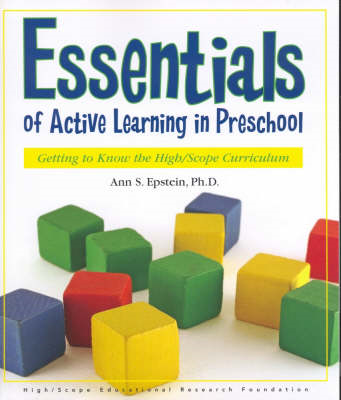 Essentials of Active Learning in Preschool: Getting to Know the High/Scope Curriculum (BOK)