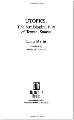 Utopics: The Semiological Play of Textual Spaces (BOK)