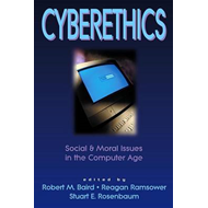 Cyberethics: Social and Moral Issues in the Computer Age (BOK)