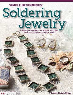 Simple Beginnings: Soldering Jewelry (BOK)