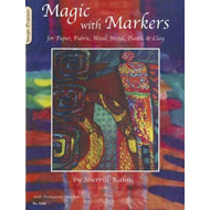 Magic with Markers: For Paper, Fabric, Wood, Metal, Plastic & Clay (BOK)