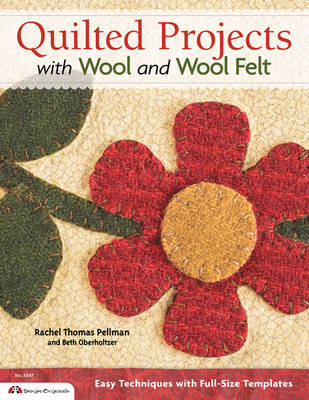 Quilted Projects with Wool and Wool Felt (BOK)