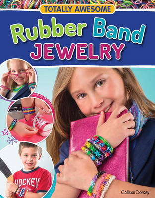 Totally Awesome Rubber Band Jewelry (BOK)
