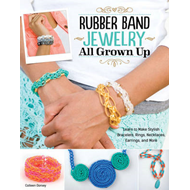 Rubber Band Jewelry All Grown Up (BOK)