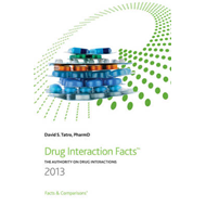 Drug Interaction Facts: The Authority on Drug Interactions: 2013 (BOK)