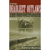 The Deadliest Outlaws: The Ketchum Gang and the Wild Bunch (BOK)