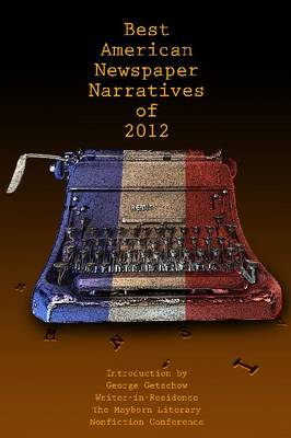 The Best American Newspaper Narratives of 2012: 2012 (BOK)