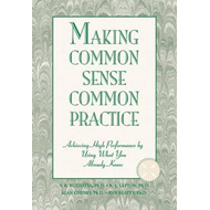 Making Common Sense Common Practice: Achieving High Performance Using What You Already Know (BOK)