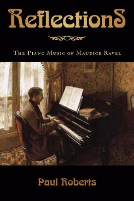Reflections: The Piano Music of Maurice Ravel (BOK)