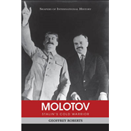 Molotov: Stalin's Cold Warrior (BOK)