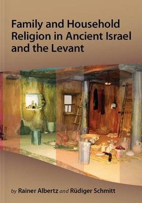 Family and Household Religion in Ancient Israel and Levant (BOK)