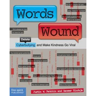 Words Wound: Delete Cyberbullying and Make Kindness Go Viral (BOK)