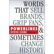 Powerlines: Words That Sell Brands, Grip Fans, and Sometimes Change History (BOK)