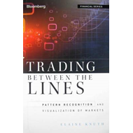 Trading Between the Lines: Pattern Recognition and Visualization of Markets (BOK)
