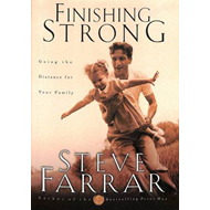 Finishing Strong: Going the Distance for Your Family (BOK)