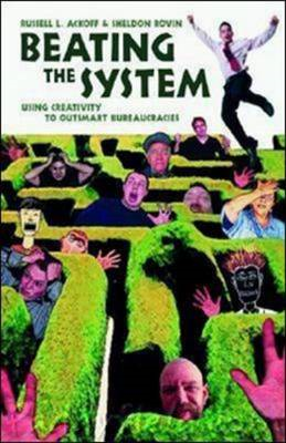 Beating the System: Using Creativity to Outsmart Bureaucracies (BOK)