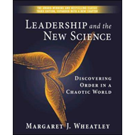 Leadership and the New Science: Discovering Order in a Chaot (BOK)