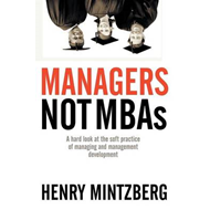 Managers Not MBAs: A Hard Look at the Soft Practice of Managing and Management Development (BOK)