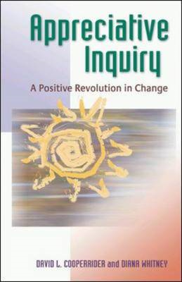 Appreciative Inquiry: A Positive Revolution in Change (BOK)