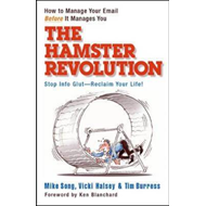The Hamster Revolution: How to Manage Your Email Before it Manages You (BOK)