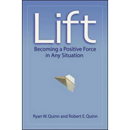 Lift: Becoming a Positive Force in Any Situation (BOK)