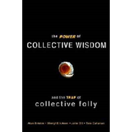 The Power of Collective Wisdom: And the Trap of Collective Folly (BOK)