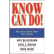 Know Can Do!: Put Your Know-how into Action (BOK)