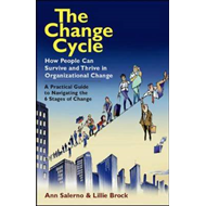 The Change Cycle: How People Can Survive and Thrive in Organizational Change (BOK)