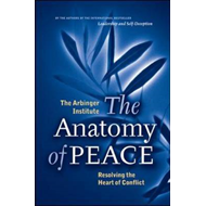 The Anatomy of Peace: Resolving the Heart of Conflict (BOK)