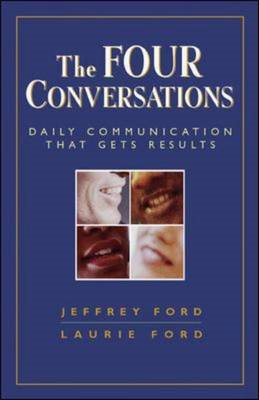 The Four Conversations: Daily Communication That Gets Results (BOK)