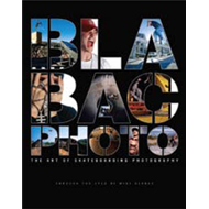 Blabac Photo: The Art of Skateboarding Photography (BOK)