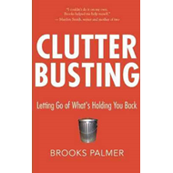 Clutter Busting: Letting Go of What's Holding You Back (BOK)