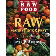 Raw Made Quick and Easy: Over 100 Recipes (BOK)