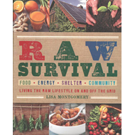 Raw Survival: Living the Raw Lifestyle On and Off the Grid (BOK)