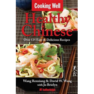 Cooking Well: Chinese Cuisine: Over 100 Healthy & Delicious Chinese Recipes (BOK)