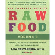 The Complete Book of Raw Food: Healthy, Delicious Vegetarian Cuisine Made with Living Foods: Volume (BOK)