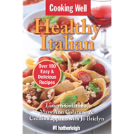 Cooking Well: Healthy Italian: Over 100 Easy & Delicious Recipes (BOK)