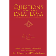 Questions for the Dalai Lama: Answers on Love, Tragedy, Compassion, Success and Happiness (BOK)