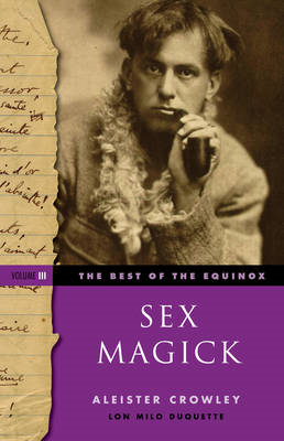 Sex Magick Best of the Equinox Volume III (BOK)