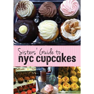 Sisters' Guide to NYC Cupcakes (BOK)