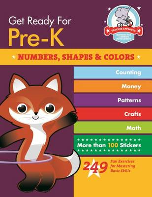 Get Ready for Pre-K: Shapes & Colors: 249 Fun Exercises for Mastering Basic Skills (BOK)
