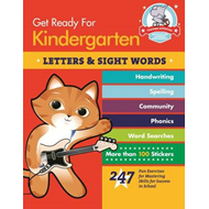 Get Ready for Kindergarten: Letters & Sight Words: 247 Fun Exercises for Mastering Basic Skills (BOK)