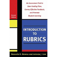 Introduction to Rubrics: An Assessment Tool to Save Grading Time, Convey Effective Feedback and Prom (BOK)