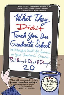 What They Didn't Teach You in Graduate School: 299 Helpful Hints for Success in Your Academic Career (BOK)