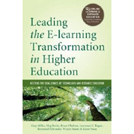 Leading the E-Learning Transformation of Higher Education: Meeting the Challenges of Technology and (BOK)
